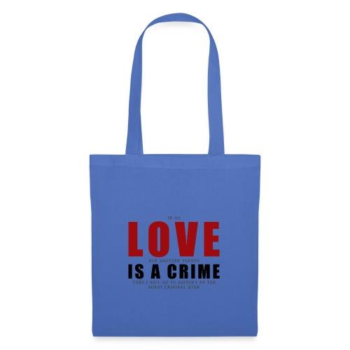 If LOVE is a CRIME - I'm a criminal - Tote Bag