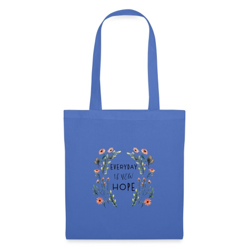 EVERY DAY NEW HOPE - Tote Bag