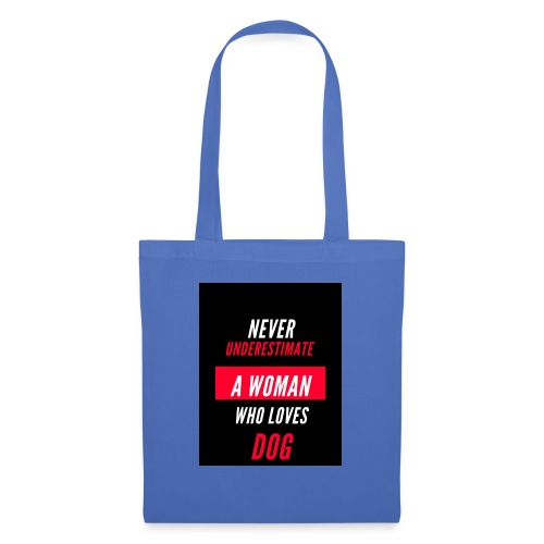 NEVER UNDERESTIMATE A WOMAN WHO LOVES DOG - Tote Bag