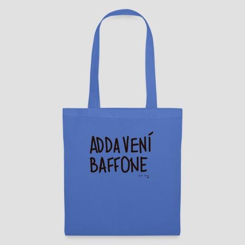 Adda venì Baffone - Borsa di stoffa