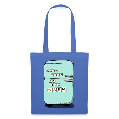 Your Milk Is Too Warm - Tote Bag