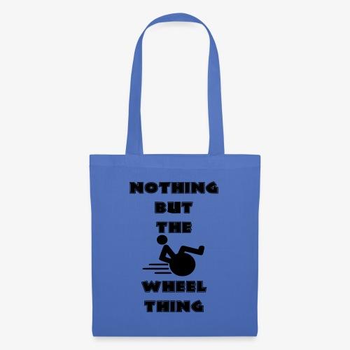 > Niks anders dan een echte rolstoel gebruiker - Tas van stof
