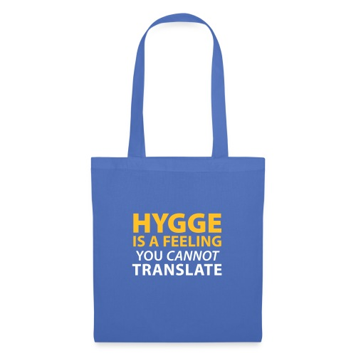 Hygge is a Feeling You cannot translate Glück Yes! - Tote Bag