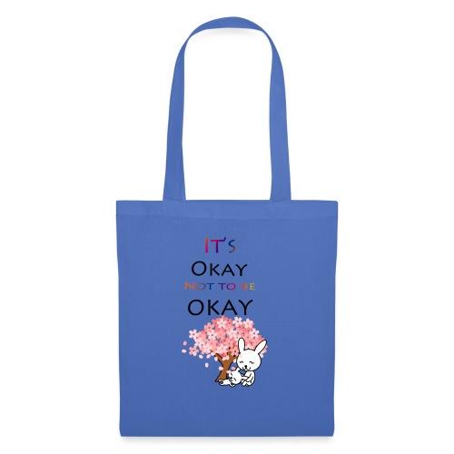 Its okay not to be okay. - Tote Bag