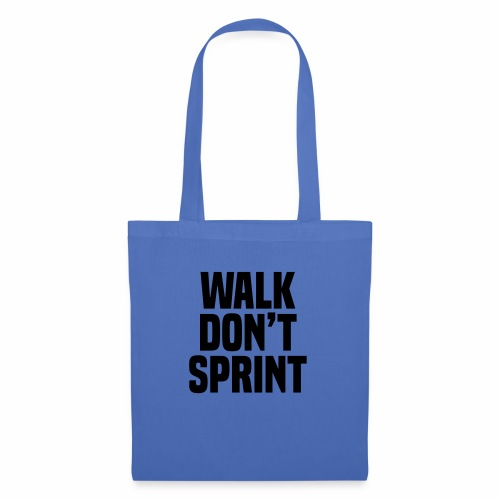 Walk don't sprint - Tote Bag