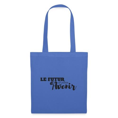 Le futur est plein d'avenir - Tote Bag