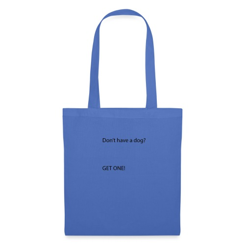 DONT HAVE A DOG - Tote Bag