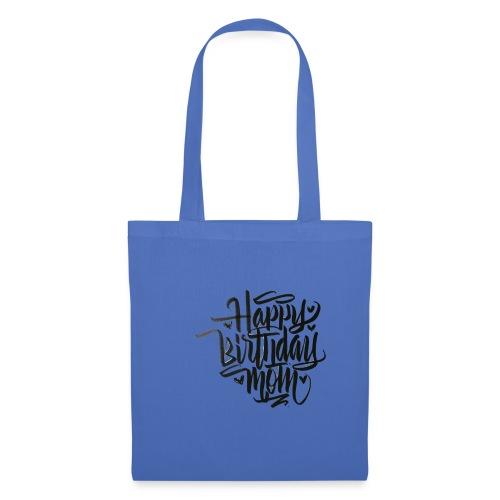 happy birthday mom - Tote Bag