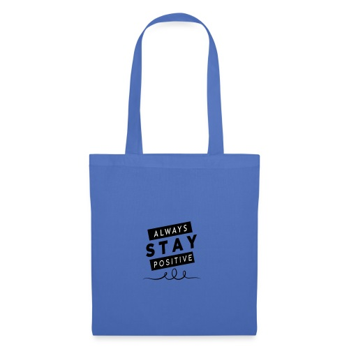 Always Stay Positive - Tote Bag