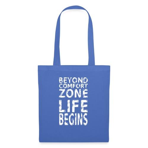 BEYONG COMFORT ZONE LIFE BEGINS - Stoffbeutel