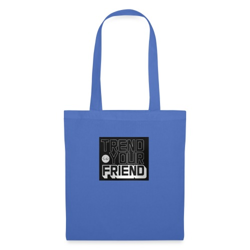 Trend is your friend - Bolsa de tela