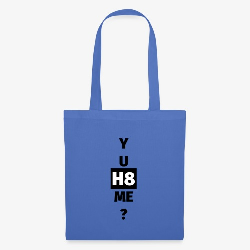 YU H8 ME dark - Tote Bag