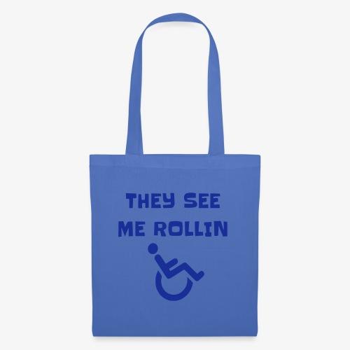 > Ze zien mij rollen met mijn rolstoel - Tas van stof