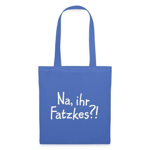 Na, ihr Fatzkes? - Berliner Schnauze aus Berlin - Stoffbeutel