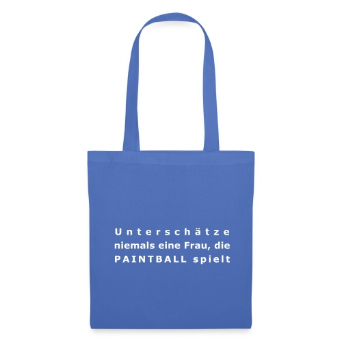 Unterschaetze nie eine Frau, die Paintball spielt - Stoffbeutel