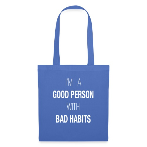 I'M A GOOD PERSON WITH BAD HABITS - Bolsa de tela