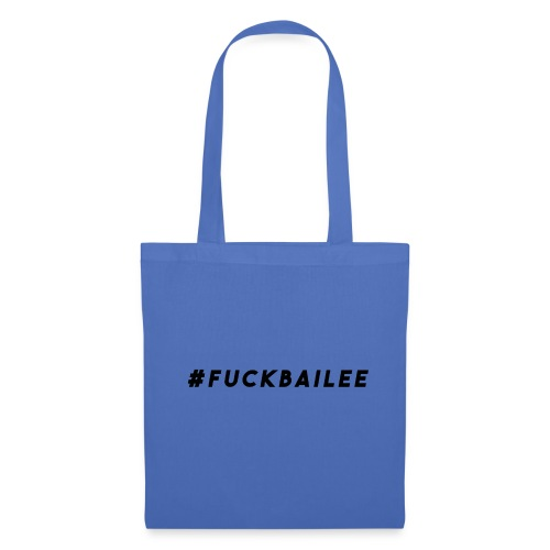 #FuckBailee MERCH TC - LIMITED EDITION - Tote Bag