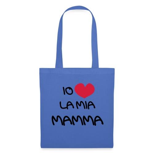 Io Amo La Mia Mamma - Borsa di stoffa