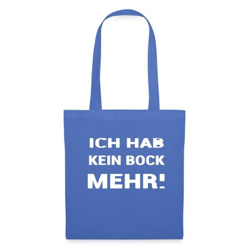 ICH HAB KEIN BOCK MEHR DESIGN - Stoffbeutel