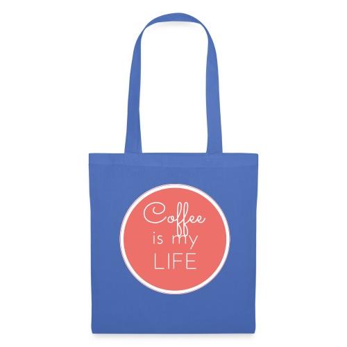 Coffee is my life - Bolsa de tela