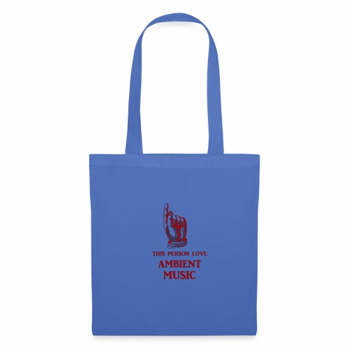 This Person Love Ambient Music - Borsa di stoffa