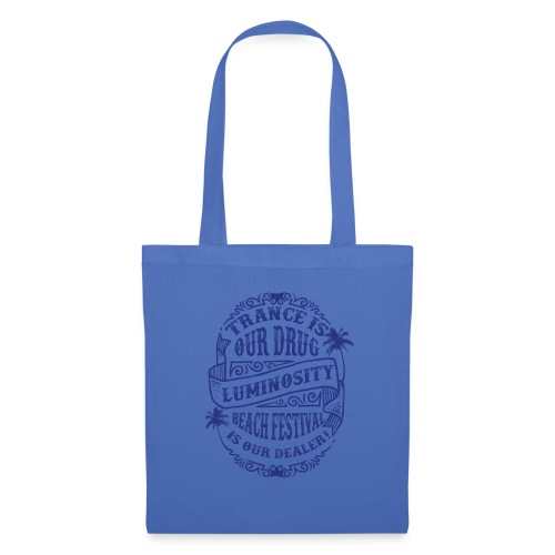 Trance is our drug - Luminosity Beach Festival - Tote Bag
