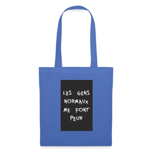 Les Gens Normaux Me Font Peur - Tote Bag