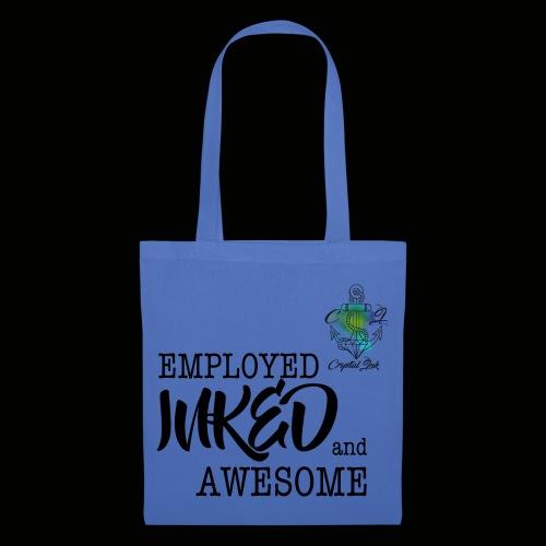 Employed inked and awesome - Stoffbeutel