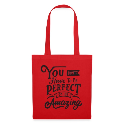 You don't have to be perfect to be amazing - Tote Bag
