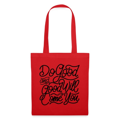 Do good and good will to come you ! - Tote Bag