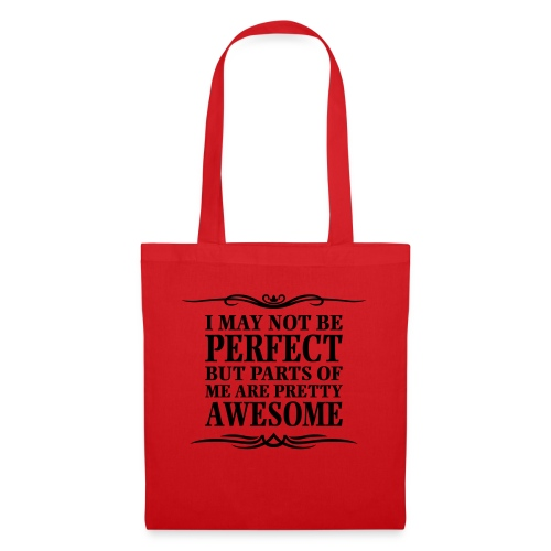I May Not Be Perfect - Tote Bag