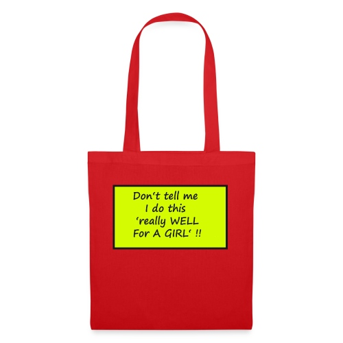Do not tell me I really like this for a girl - Tote Bag