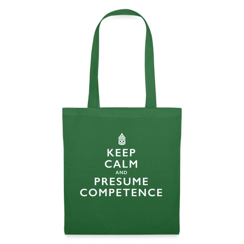 Presume Competence - Tote Bag