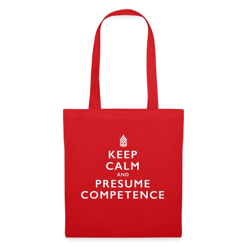 Presume Competence - Tote Bag