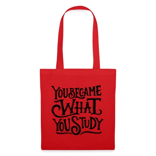 You became what you study. - Tote Bag