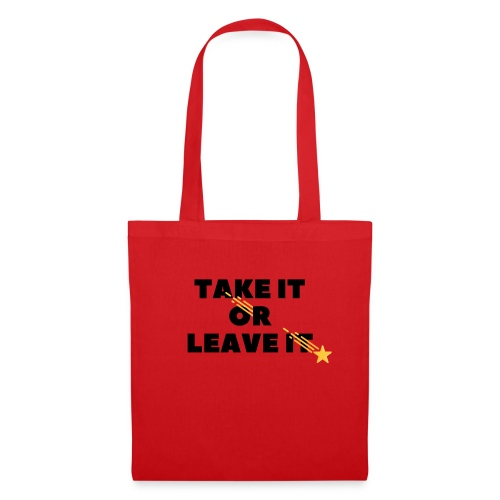 Take It Or Leave It - Tote Bag