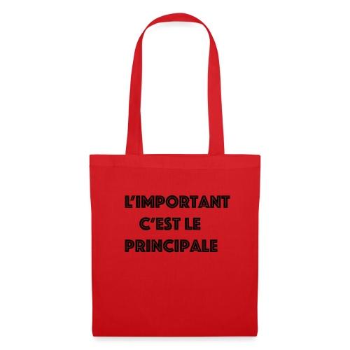 L'important c'est le pricipale - Tote Bag