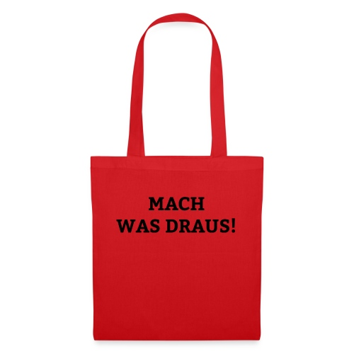 mach was draus - Stoffbeutel