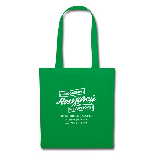 Rosszarcú - Hungarian is Awesome (white fonts) - Tote Bag