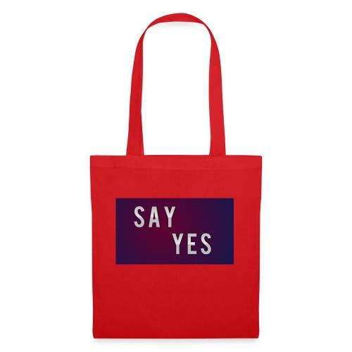 S A Y Y E S - Tote Bag
