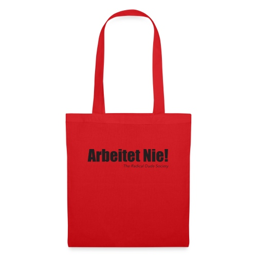 ARBEITET NIE! - Stoffbeutel