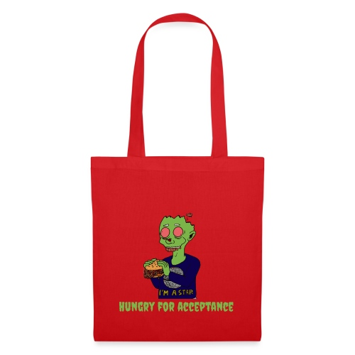 Hungry for acceptance - Tote Bag