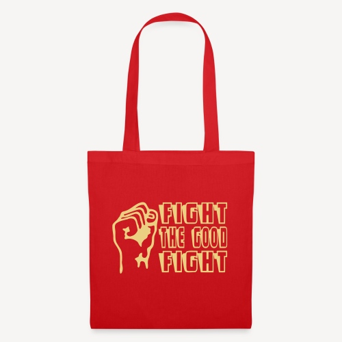 FIGHT THE GOOD FIGHT - Tote Bag