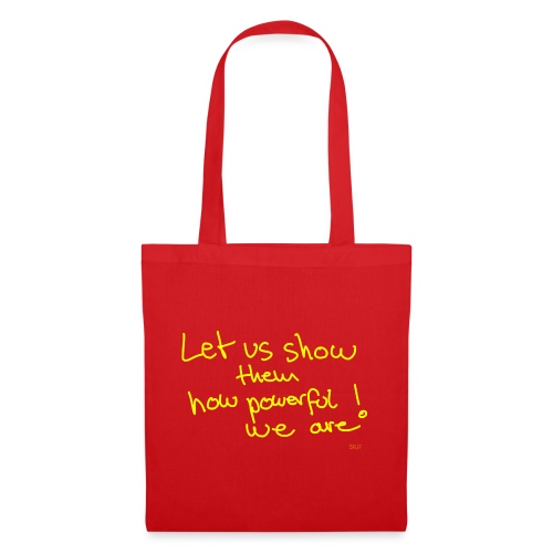 Let us show them how powerful we are! - Tote Bag