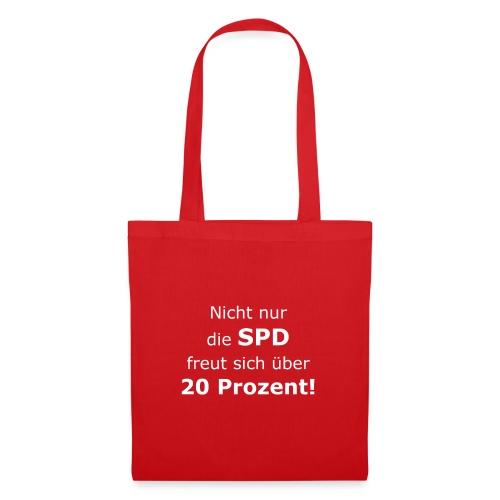 Nicht nur die SPD freut sich über 20 Prozent! - Stoffbeutel