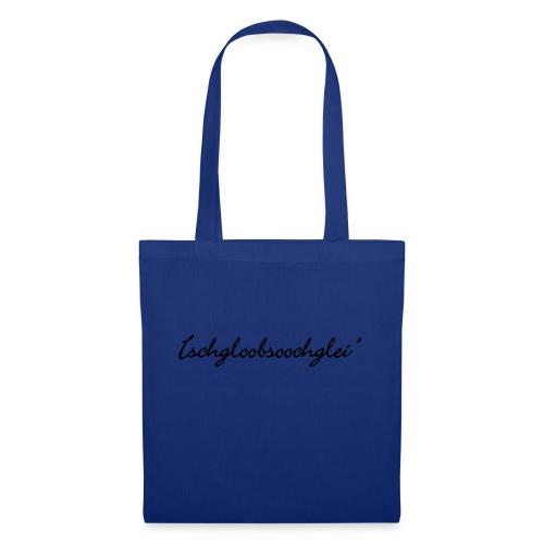 Ischgloobsoochglei - Stoffbeutel
