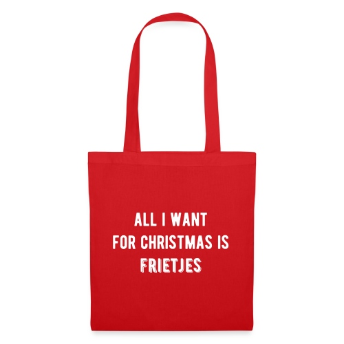 all i want for xmas is frietjes - Tote Bag