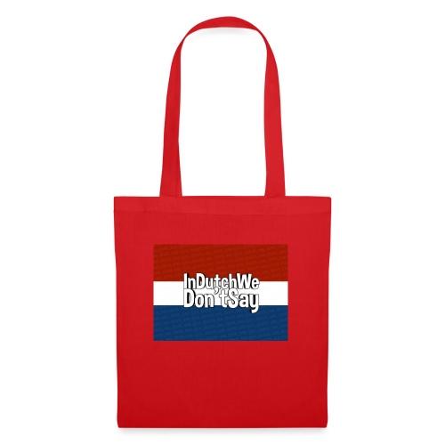 In Dutch we don't say - Tas van stof