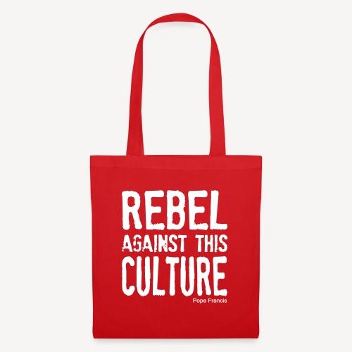REBEL AGAINST THIS CULTURE - Tote Bag