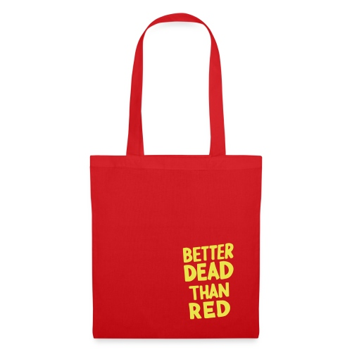 Better Dead Than Red - Sac en tissu